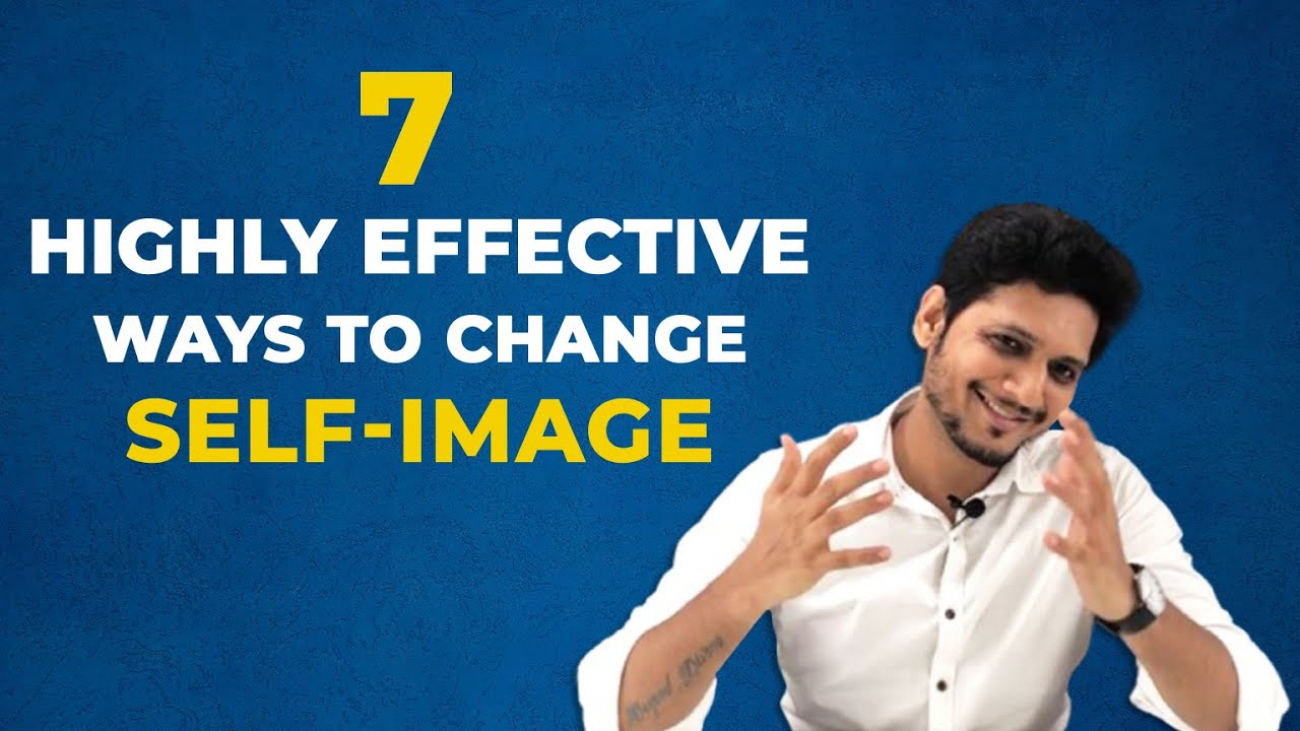 How to Change Self - Image | 7 Effective ways | Driple Shah - CEO | WHDC